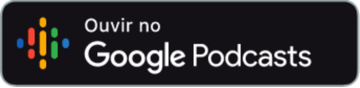 Ouvir no Google Podcasts