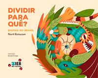 Capa do livro Dividir para que? – Biomas do Brasil