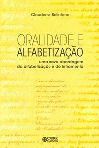 """Capa do livro """"Oralidade e alfabetização - uma nova abordagem da alfabetização e do letramento"""""""