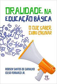 """Capa do livro """"Oralidade na educação básica. O que saber, como ensinar"""" com o nome escrito e a imagem de um megafone"""