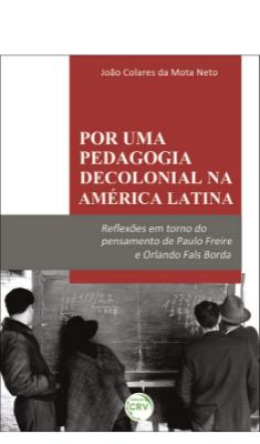Por uma pedagogia decolonial na América Latina: reflexões em torno do pensamento de Paulo Freire e Orlando Fals Borda