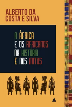A África e os africanos na história e nos mitos