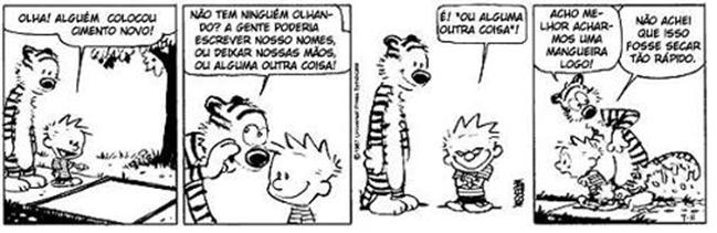 Calvin e Haroldo, criação do desenhista americano Bill Watterson. Os verbos também podem ser estudados a partir da análise de tirinhas
