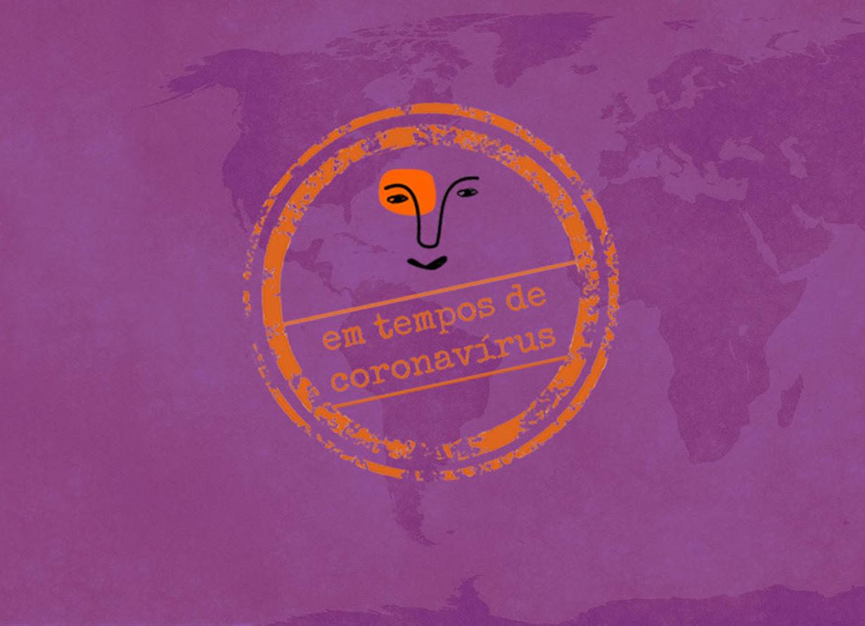 """Arte com fundo roxo e um mapa mundi, sobre ele há um selo laranja com um rosto e o texto: """"em tempos de coronavírus"""""""