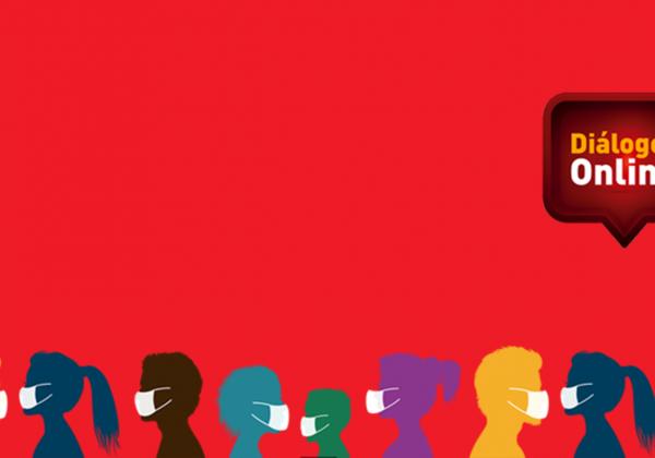"""Arte em fundo vermelho com uma janela de diálogo com o texto """"Diálogos Online"""". Na borda inferior, há ilustrações de silhuetas de pessoas em diversas cores utilizando máscaras de proteção."""